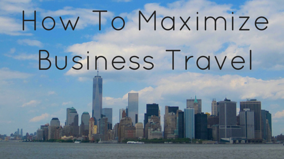 maximize business travel